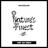 Nature's Finest EP by Neverglow