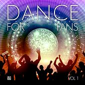 Dance for Fans, Vol. 2 by Various Artists