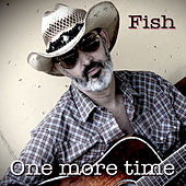 One More Time by Fish