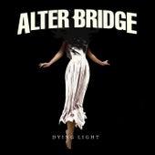 Dying Light von Alter Bridge