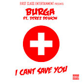 I Can't Save You von Burga