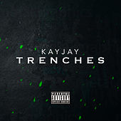 Trenches by Kay-Jay
