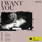 I Want You by Aevion