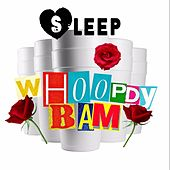 Whoopdy Bam by Sleep