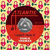 I Can't Take It de Carla Thomas