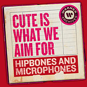Hipbones and Microphones di Cute Is What We Aim For