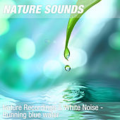 Nature Recordings & White Noise - Running blue water by Nature Sounds (1)