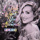 I Just Want You Around (Remix) by Anuhea