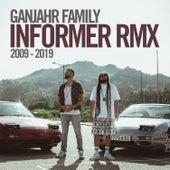 Informer RMX (2009 - 2019) by Ganjah'r Family
