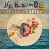 Todo Cambia de Mr. Kilombo