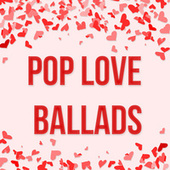 Pop Love Ballads by Various Artists