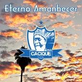 Eterno Amanhecer (Ao Vivo) de Cacique Social Club