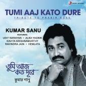 Tumi Aaj Kato Dure by Kumar Sanu