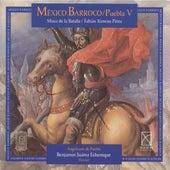 Cabezon, A. De: Tiento De 4 Tono, Sobre Malheur Me Bat / Flecha, M.: La Justa / Susato, T.: La Battaille (Baroque Mexico, Vol. 5) von Various Artists