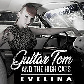 Evelina by Guitar Tom and the High Cats