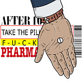 Take the Pill (Fuck Pharma) de After 10