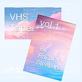 VHS Tapes Vol, 1. by RaZoR SteeLans