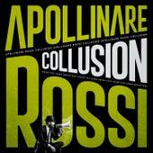 Collusion by Apollinare Rossi