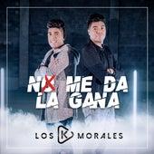 No Me Da la Gana de Los K Morales