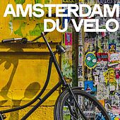 Amsterdam Du Velo by Various Artists