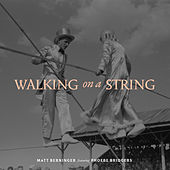 Walking on a String by Matt Berninger
