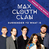 Surrender to What Is (Kabuki Dub Remix) de Max Clouth Clan