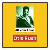 All Your Love by Otis Rush