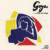 Goya...A Life In Song by Studio Cast of Goya ... A Life in Song (1989)