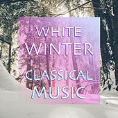 White Winter Classical Music de Various Artists