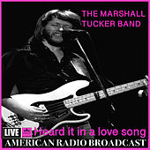 Heard it in a Love Song (Live) by The Marshall Tucker Band