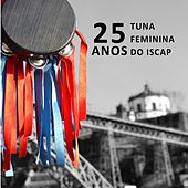 25 Anos de Tuna Feminina do ISCAP