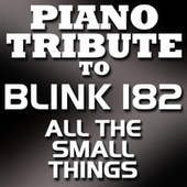 All The Small Things - Single by Piano Tribute Players