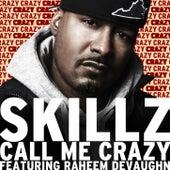 Call Me Crazy Feat. Raheem Devaughn by Skillz