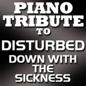 Down With The Sickness - Single by Piano Tribute Players