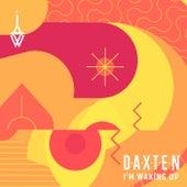 I'm Waking Up von Daxten