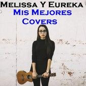 Mis Mejores Covers de Melissa Y Eureka