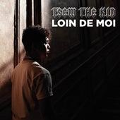 Loin de moi - Single de Tsew The Kid
