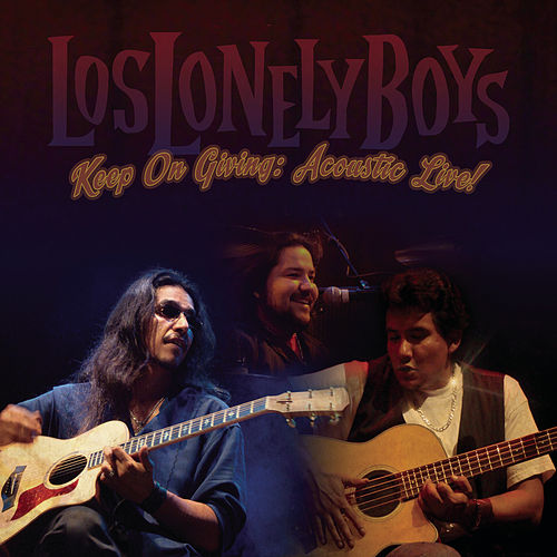 Keep On Giving : Acoustic Live by Los Lonely Boys