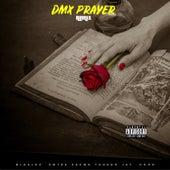 Dmx Prayer by Blaklez