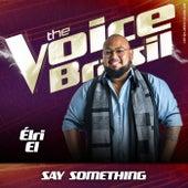 Say Something (Ao Vivo No Rio De Janeiro / 2019) de Élri El
