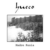 Madre Rusia by Hueco