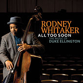 All Too Soon: The Music of Duke Ellington de Rodney Whitaker