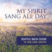 My Spirit Sang All Day de Seattle Bach Choir