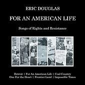 For An American Life by Eric Douglas