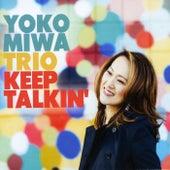 Keep Talkin' de Yoko Miwa Trio