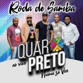 Roda de Samba Quarpreto Numa Só Voz (Ao Vivo) von Quarpreto