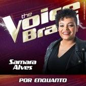 Por Enquanto (Ao Vivo No Rio De Janeiro / 2019) de Samara Alves