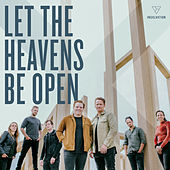 Let the Heavens Be Open by InSalvation