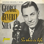 So This Is Life by George Beverly Shea