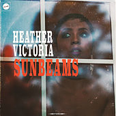 Sunbeams (feat. Raheem DeVaughn) by Heather Victoria